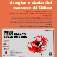 Libro Bianco sulle droghe e stato del carcere a Udine