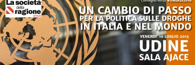 Un cambio di passo per la politica sulle droghe in Italia e nel Mondo